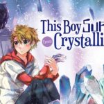 This Boy Suffers from Crystallization - New Trailer!