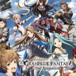 'Granblue Fantasy The Animation' Season 2 Is Getting Ready To Premiere in October