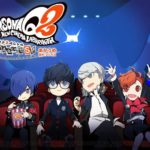 Persona Q2: New Cinema Labyrinth 3DS Game's New Trailer Is Released