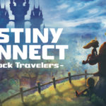 Destiny Connect: Tick-Tock Game New Trailer Is Released With New Details