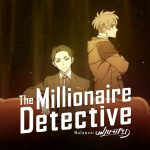 The Millionaire Detective - Balance: UNLIMITED Anime's Episode Order Revealed